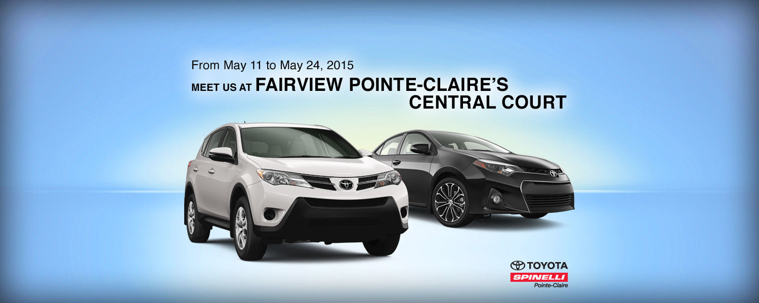 Meet us at Fairview Pointe-Claire's Central Court from May 11 to May 24